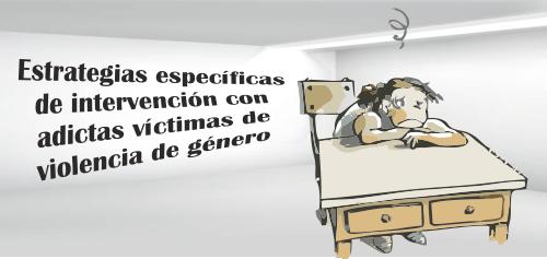 Seminario: Estrategias específicas de intervención con adictas víctimas de violencia de género